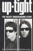 "bokomslag Uptight: The Story of the ""Velvet Undergound"""