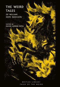 bokomslag The Weird Tales of William Hope Hodgson