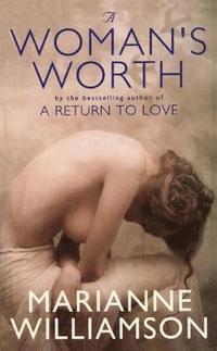 A Womans Worth Marianne Williamson