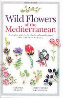 Wild flowers of the mediterranean - a complete guide to the islands and coa