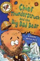 bokomslag Chief Thunderstruck and the Big Bad Bear: Bk. 4