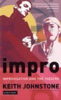 bokomslag Impro - improvisation and the theatre