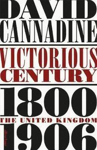 bokomslag Victorious century - the united kingdom, 1800-1906