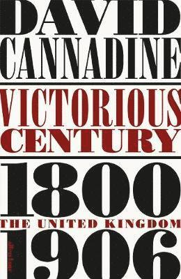bokomslag Victorious century - the united kingdom, 1800-1906