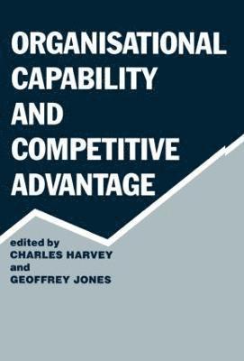 bokomslag Organisational Capability and Competitive Advantage