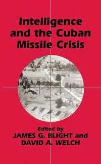 bokomslag Intelligence and the Cuban Missile Crisis