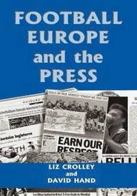 bokomslag Football, Europe and the Press