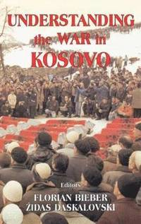 bokomslag Understanding the War in Kosovo