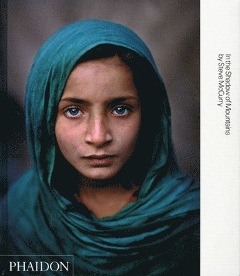 bokomslag Steve McCurry; In the Shadow of Mountains