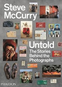 bokomslag Steve McCurry Untold: The Stories Behind the Photographs