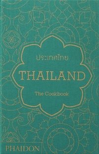 bokomslag Thailand: the cookbook