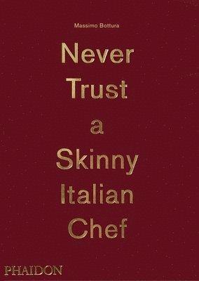 bokomslag Massimo Bottura: Never Trust A Skinny Italian Chef