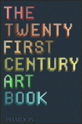 bokomslag The Twenty First Century Art Book