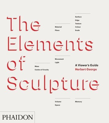 bokomslag Elements of sculpture - a viewers guide
