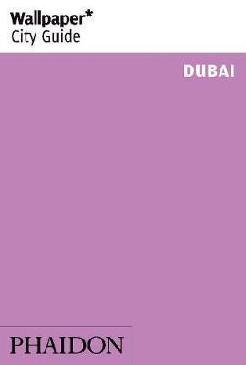 bokomslag Wallpaper* City Guide Dubai 2014
