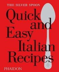 bokomslag The Silver Spoon Quick and Easy Italian Recipes