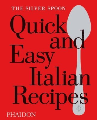 bokomslag Silver spoon quick and easy italian recipes