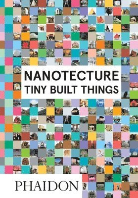 bokomslag Nanotecture: Tiny Built Things