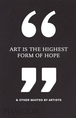 bokomslag Art is the Highest Form of Hope & Other Quotes by Artists