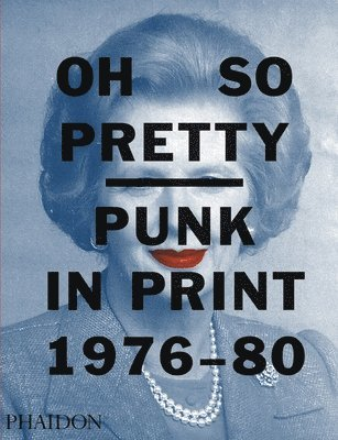 bokomslag Oh So Pretty: Punk in Print 1976-1980