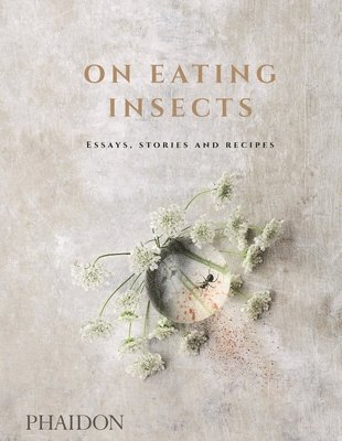bokomslag On eating insects - essays, stories and recipes