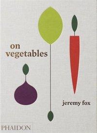 bokomslag On Vegetables: Modern Recipes for the Home Kitchen