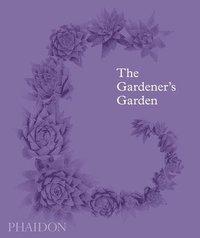 bokomslag The Gardener's Garden