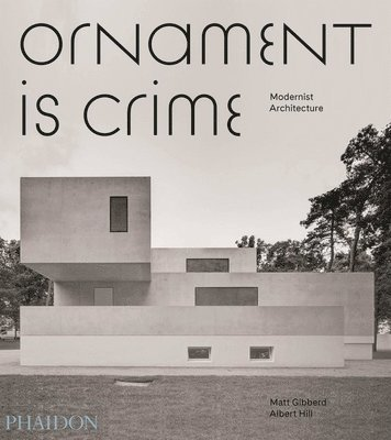 bokomslag Ornament is Crime: Modernist Architecture