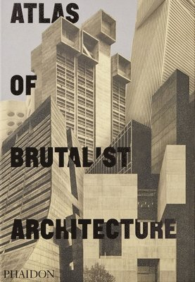 bokomslag Atlas of Brutalist Architecture