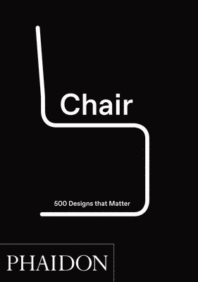 bokomslag Chair: 500 Designs That Matter