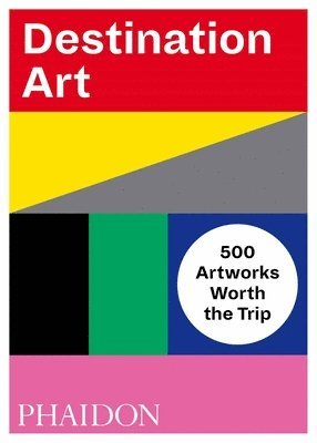 bokomslag Destination Art: 500 Artworks Worth the Trip