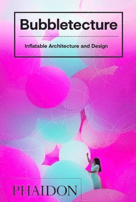 bokomslag Bubbletecture: Inflatable Architecture and Design