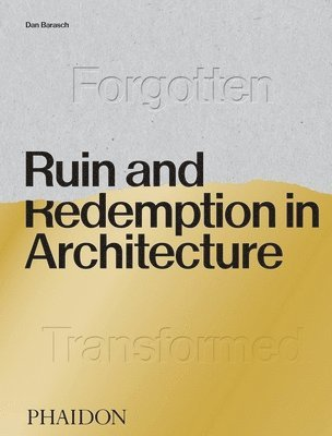 bokomslag Ruin and Redemption in Architecture