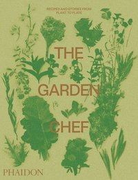 bokomslag The Garden Chef: Recipes and Stories from Plant to Plate