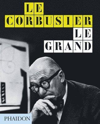bokomslag Le Corbusier Le Grand