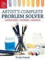 bokomslag Artist's Complete Problem Solver: Landscapes, Flowers, Animals