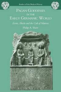 bokomslag Pagan Goddesses in the Early Germanic World