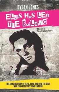 bokomslag Elvis Has Left the Building