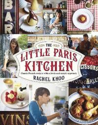 bokomslag Little paris kitchen - classic french recipes with a fresh and fun approach
