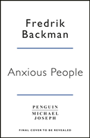 bokomslag Anxious People: The No. 1 New York Times bestseller from the author of A Man Called Ove