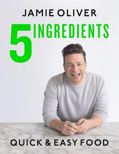bokomslag 5 Ingredients - Quick &; Easy Food