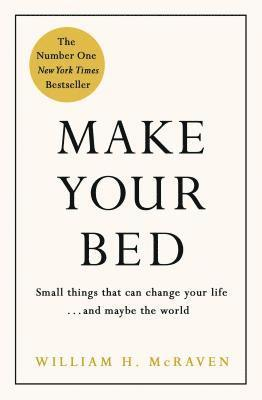 bokomslag Make your bed - small things that can change your life... and maybe the wor