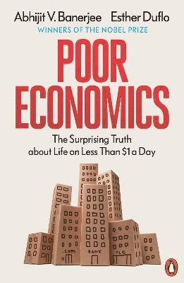 bokomslag Poor Economics: Barefoot Hedge-fund Managers, DIY Doctors and the Surprising Truth About Life on Less Than $1 a Day
