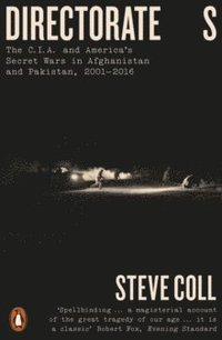 bokomslag Directorate S: The C.I.A. and America's Secret Wars in Afghanistan and Pakistan, 2001-2016