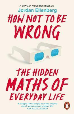 bokomslag How not to be wrong - the hidden maths of everyday life