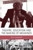 bokomslag Theatre, Education and the Making of Meanings