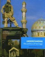 bokomslag Understanding the Politics of Heritage