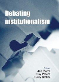 bokomslag Debating Institutionalism