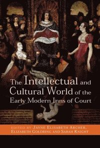 bokomslag The Intellectual and Cultural World of the Early Modern Inns of Court