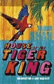 bokomslag House of the tiger king - the quest for